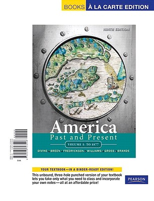 America Past and Present, Volume 1: To 1877 - Divine, Robert A, Professor, and Breen, T H H, and Fredrickson, George M