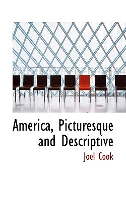 America, Picturesque and Descriptive - Cook, Joel