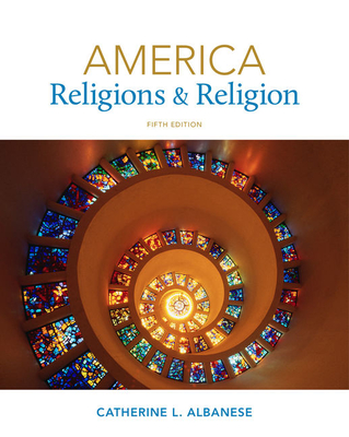 America: Religions and Religion - Albanese, Catherine L, Ms.