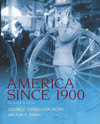 America Since 1900 - Moss, George Donelson