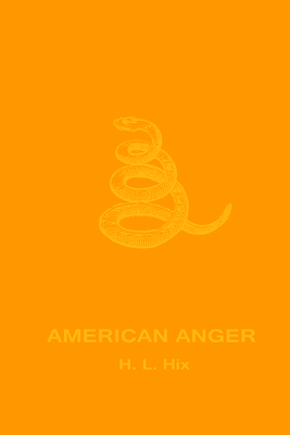 American Anger: An Evidentiary - Hix, H L