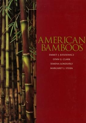American Bamboos: American Bamboos - Judziewicz, Emmet J, and Clark, Lynn G, and Londono, Ximena