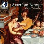 American Baroque Plays Telemann