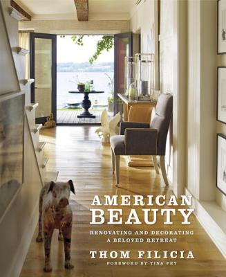 American Beauty - Filicia, Thom, and Fey, Tina (Foreword by)