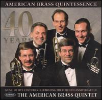 American Brass Quintessence - American Brass Quintet; David Wakefield (horn); John D. Rojak (trombone); Michael Powell (trombone); Raymond Mase (trumpet)