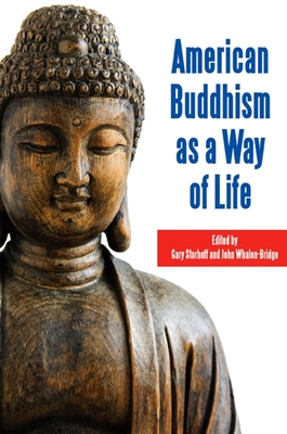 American Buddhism as a Way of Life - Storhoff, Gary (Editor)