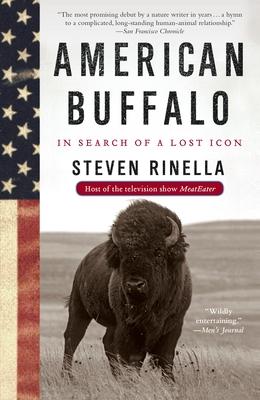 American Buffalo: In Search of a Lost Icon - Rinella, Steven