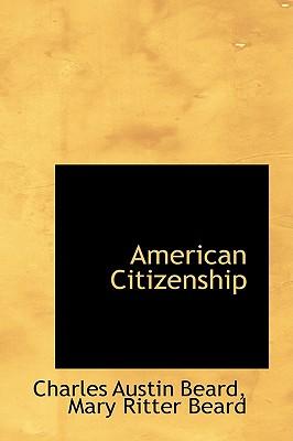 American Citizenship - Beard, Charles Austin