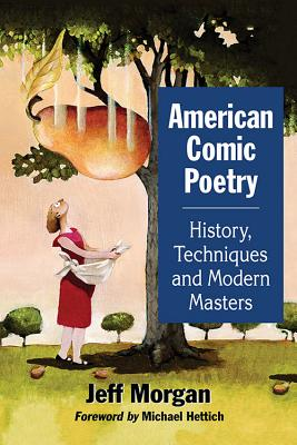 American Comic Poetry: History, Techniques and Modern Masters - Morgan, Jeff