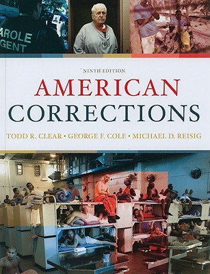 American Corrections - Clear, Todd R, Dr., and Cole, George F, and Reisig, Michael D