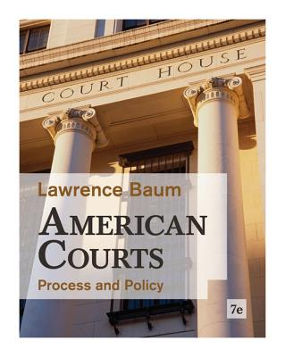 American Courts: Process and Policy - Baum, Lawrence