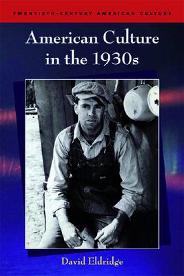 American Culture in the 1930's - Eldridge, David, Professor