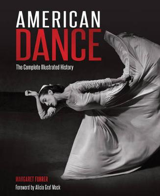 American Dance: The Complete Illustrated History - Fuhrer, Margaret