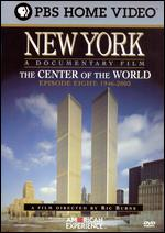American Experience: New York - The Center of the World - Ric Burns