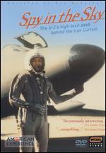 American Experience: Spy in the Sky - The Untold Story of America's U-2 Spy Plane
