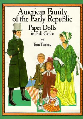 American Family of the Federal Period Paper Dolls - Tierney, Tom, and Paper Dolls