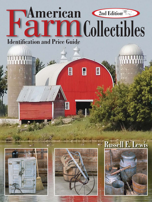 American Farm Collectibles: Identification and Price Guide - Lewis, Russell