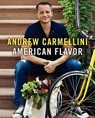 American Flavor - Carmellini, Andrew, and Hyman, Gwen, and Bacon, Quentin (Photographer)