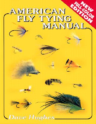 American Fly Tying Manual - Hughes, Dave