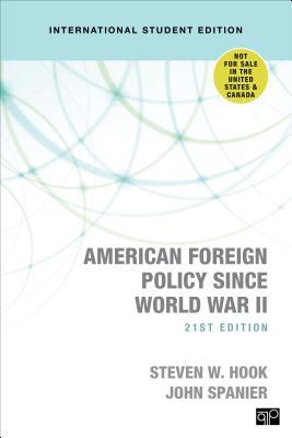 American Foreign Policy Since World War II - Hook, Steven W., and Spanier, John W.