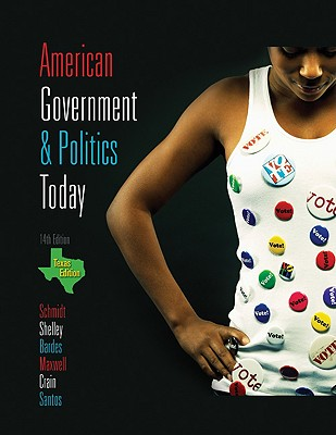 American Government & Politics Today, Texas - Schmidt, Steffen W, and Shelley, Mack C, and Bardes, Barbara A