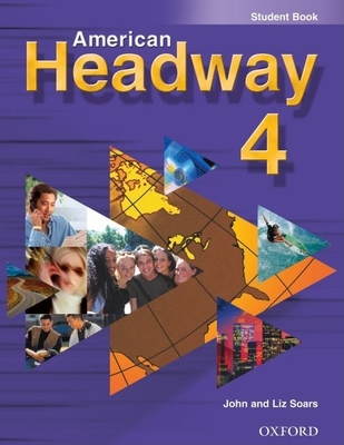 American Headway 4: Student Book - Soars, John