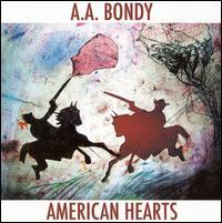 American Hearts - A.A. Bondy