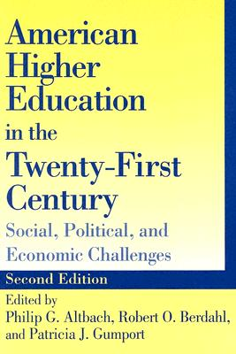 American Higher Education in the Twenty-First Century: Social, Political, and Economic Challenges -