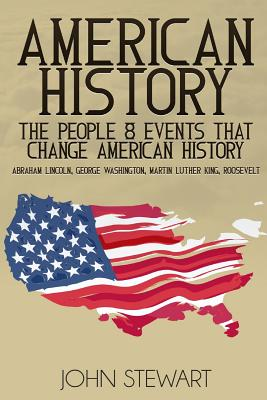 American History: The People & Events That Changed American History - Stewart, John, Captain