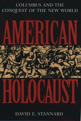 American Holocaust: Columbus and the Conquest of the New World -