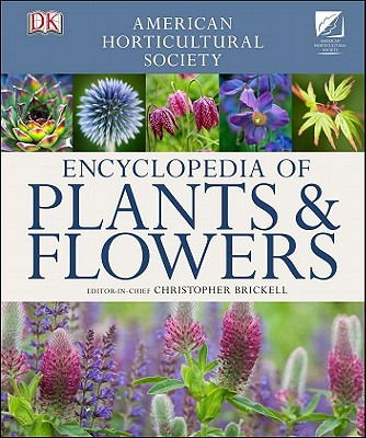 American Hortcultural Society Encyclopedia of Plants & Flowers - Brickell, Christopher