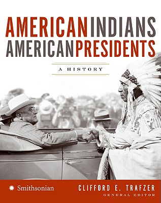 American Indians/American Presidents: A History - Trafzer, Clifford E (Editor)