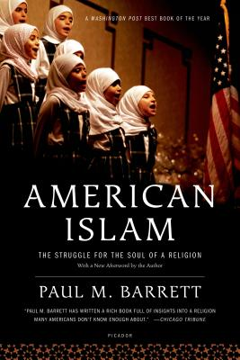 American Islam: The Struggle for the Soul of a Religion - Barrett, Paul M, Dr.