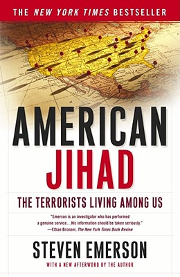 American Jihad: The Terrorists Living Among Us - Emerson, Steven