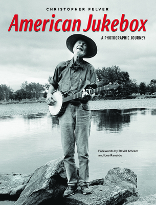 American Jukebox: A Photographic Journey - Felver, Christopher