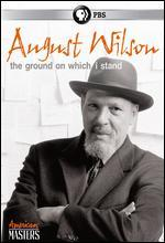 American Masters: August Wilson - The Ground on Which I Stand