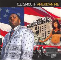 American Me - C.L. Smooth