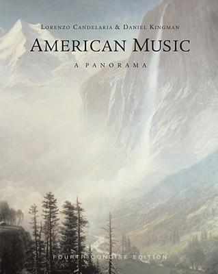 American Music: A Panorama - Candelaria, Lorenzo, and Kingman, Daniel