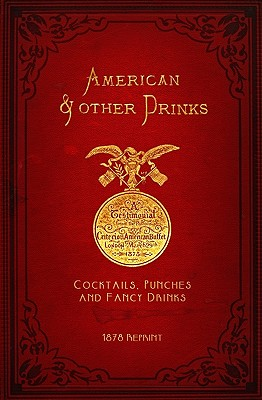 American & Other Drinks 1878 Reprint - Brown, Ross