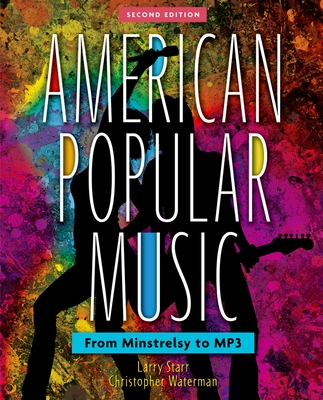 American Popular Music: From Minstrelsy to MP3 -