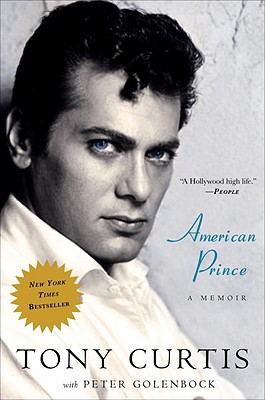 American Prince: A Memoir - Curtis, Tony, and Golenbock, Peter