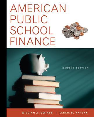 American Public School Finance - Owings, William, and Kaplan, Leslie