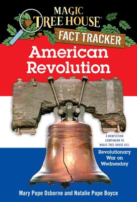American Revolution: A Nonfiction Companion to Revolutionary War on Wednesday - Osborne, Mary Pope, and Boyce, Natalie Pope