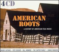 American Roots: A History of American Folk Music - Various Artists