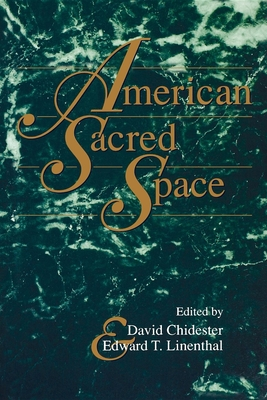 American Sacred Space - Chidester, David (Editor), and Linenthal, Edward T (Editor)