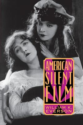 American Silent Film - Everson, William K.