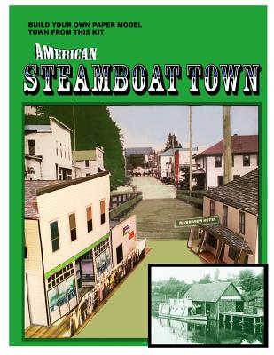 American Steamboat Town: A Paper Model Kit - Landes-McCullough, Donald