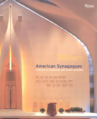American Synagogues: A Century of Architecture and Jewish Community - Gruber, Samuel (Text by), and Tilden, Scott (Editor), and Rocheleau, Paul (Photographer)