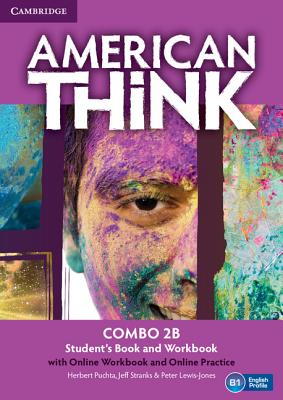 American Think Level 2 Combo B with Online Workbook and Online Practice: Level 2 - Puchta, Herbert, and Stranks, Jeff, and Lewis-Jones, Peter