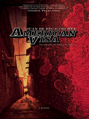 American Visa - De Recacoechea, Juan, and Althoff, Adrian (Translated by)